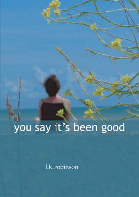 You Say it's Been Good (Paperback)