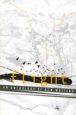 Flight: Pt. 1: An Anthology of New Writing (Paperback)
