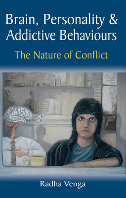 Brain, Personality and Addictive Behaviours: The Nature of Conflict (Paperback)
