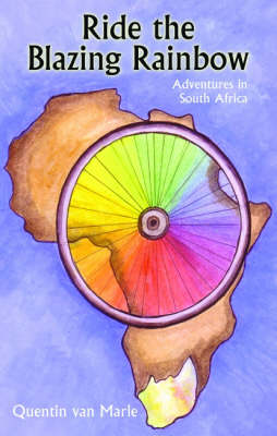 Ride the Blazing Rainbow: Adventures in South Africa (Paperback)