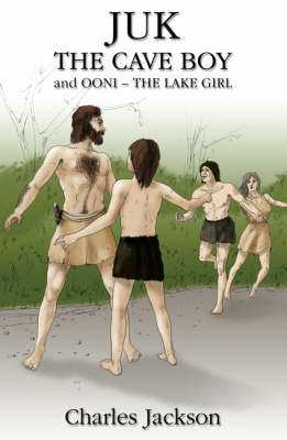 Juk the Cave Boy: And Ooni the Lake Girl (Paperback)