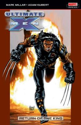 Ultimate X-men Vol.6: The Return Of The King (Paperback)