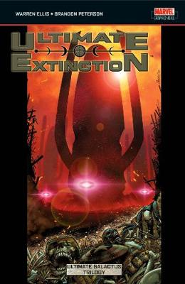 Ultimate Extinction: Ultimate Galactus Trilogy (Paperback)