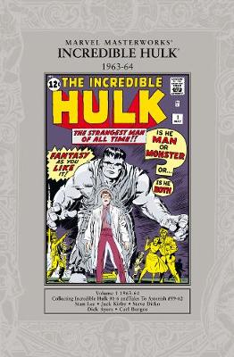 The The Incredible Hulk 1963-1964: Marvel Masterworks: The Incredible Hulk 1962-64 1962-64: Collecting : The Incredible Hulk # 1-6, Tales to Astonish #59-62 Volume 1 (Paperback)