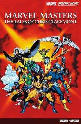 Marvel Masters: The Tales Of Chris Claremont (Paperback)