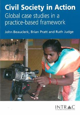 Civil Society in Action: Global case studies in a practice-based framework (Paperback)