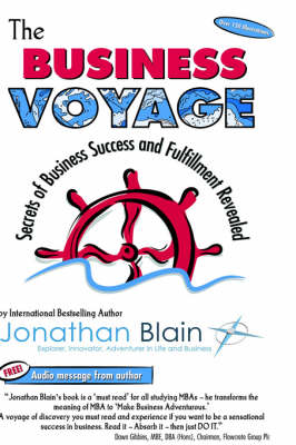 The Business Voyage: Secrets of Business Success and Fulfilment Revealed - Thought Leadership S. (Hardback)