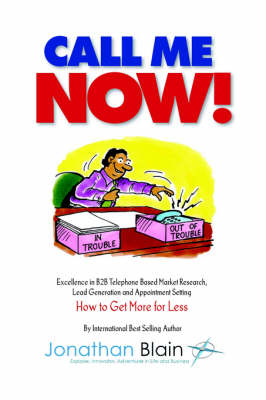 Call Me Now!: Excellence in B2B Telephone Based Market Research, Lead Generation and Appointment Setting (Paperback)