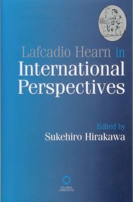 Lafcadio Hearn in International Perspectives (Hardback)