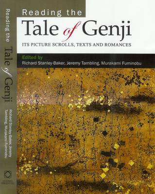 Reading the Tale of Genji: Its Picture Scrolls, Texts and Romance (Hardback)