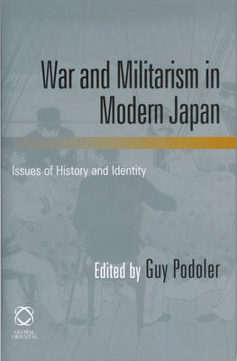 War and Militarism in Modern Japan: Issues of History and Identity (Hardback)