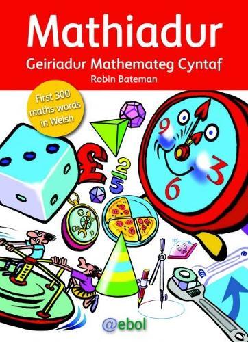 Mathiadur - Geiriadur Mathemateg Cyntaf (Hardback)