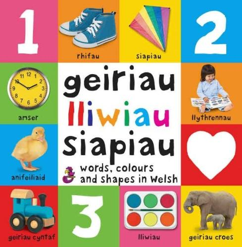 Geiriau Cyntaf: 3. Geiriau, Lliwiau, Siapiau Words, Colours and Shapes in Welsh (Hardback)