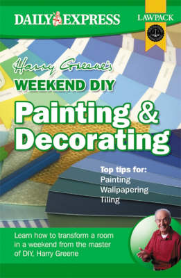 Harry Greene's Weekend DIY: Painting and Decorating (Paperback)