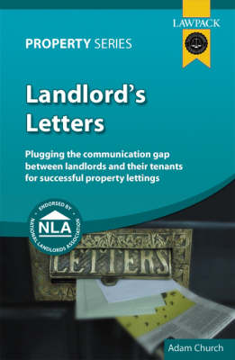 Landlord's Letters: Plugging the Communication Gap Between Landlords and Tenants for Successful Property Lettings (Paperback)