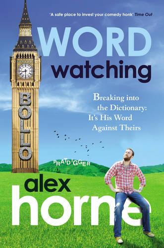 Wordwatching: Breaking into the Dictionary: It's His Word Against Theirs (Paperback)
