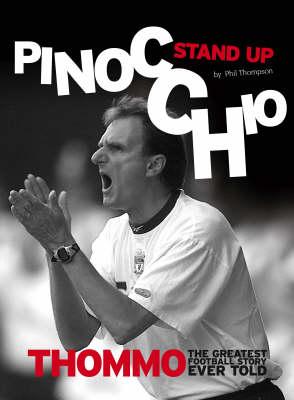 Phil Thompson Autobiography: Stand Up Pinocchio (Hardback)