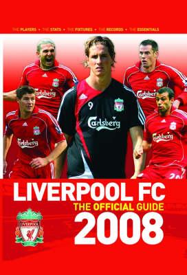 Liverpool FC the Guide 2008 2008 (Hardback)