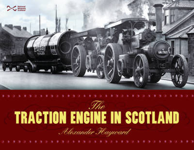 The Traction Engine in Scotland (Hardback)