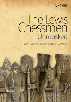 The Lewis Chessmen: Unmasked (Hardback)