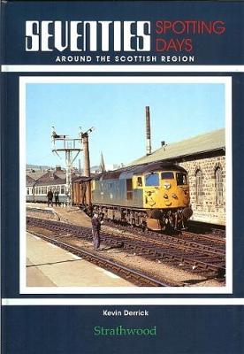 Seventies Spotting Days Around the Scottish Region (Hardback)
