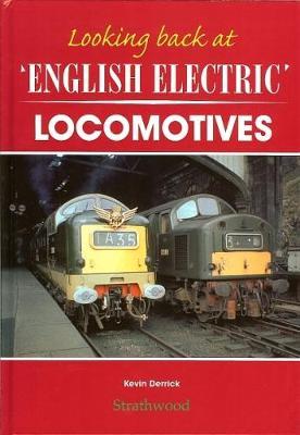 Looking back at English Electric Locomotives - Looking back at (Hardback)