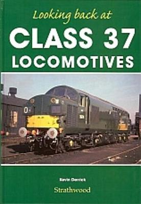 Looking back at Class 37 Locomotives - Looking back at (Hardback)
