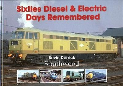 Sixties Diesel & Electric Days Remembered (Hardback)