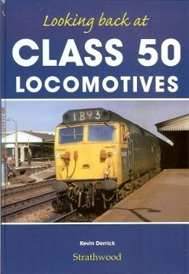 Looking back at Class 50 Locomotives - Looking back at (Hardback)