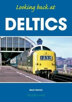 Looking back at Deltics - Looking back at (Hardback)