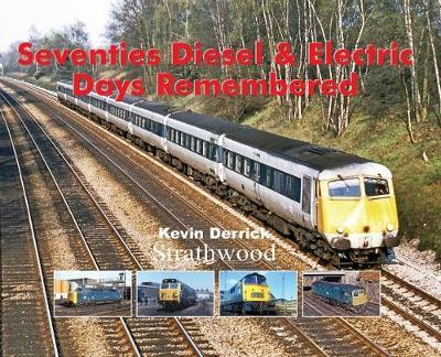 Seventies Diesel & Electric Days Remembered (Hardback)