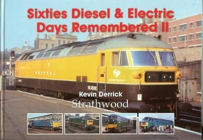 Sixties Diesel & Electric Days Remembered II (Hardback)