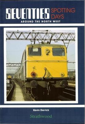 Seventies Spotting Days around the North West - Seventies Spotting Days (Hardback)