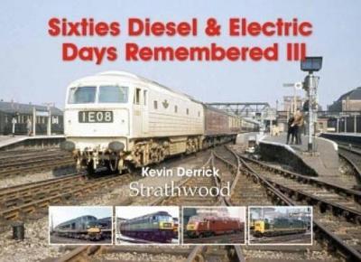 Sixties Diesel & Electric Days Remembered III (Hardback)