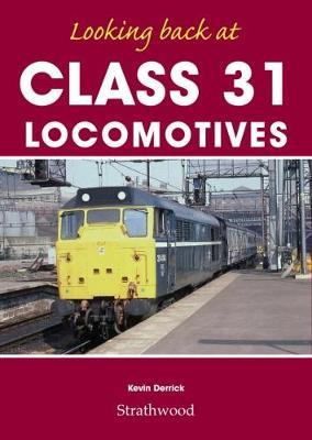 Looking back at Class 31 Locomotives - Looking back at (Hardback)