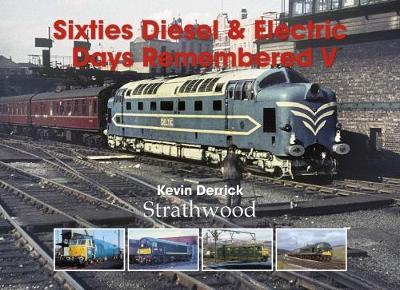 Sixties Diesel & Electric Days Remembered V (Hardback)