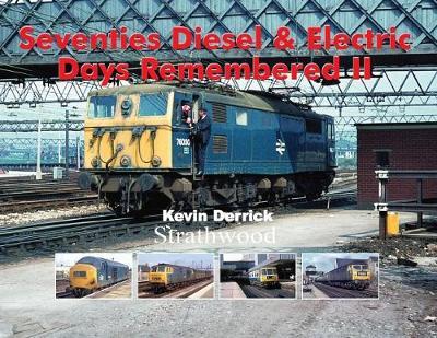 Seventies Diesel & Electric Days Remembered II (Hardback)