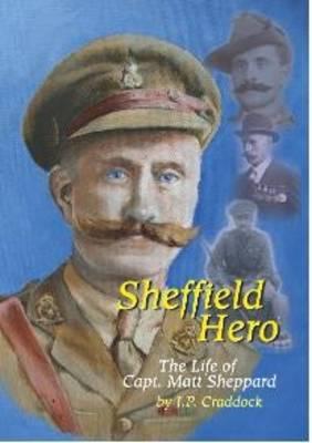 Sheffield Hero: The Life of Captain Matt Sheppard (Paperback)