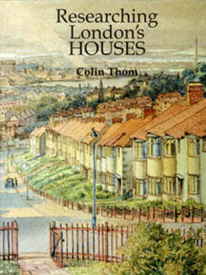 Researching London's Houses: An Archives Guide (Paperback)