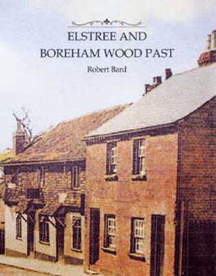 Elstree and Boreham Wood Past (Hardback)