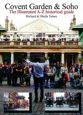Covent Garden and Soho: The Illustrated A-Z Historical Guide (Paperback)