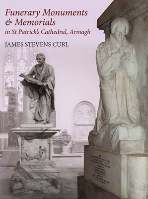 Funerary Monuments & Memorials in St Patrick's Cathedral, Armagh (Hardback)
