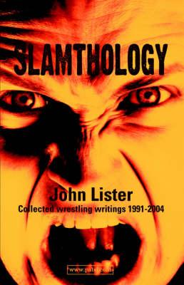Slamthology: Collected Wrestling Writing 1991-2004 (Paperback)