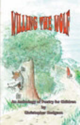 Willing the Wolf: An Anthology of Poetry for Children (Paperback)
