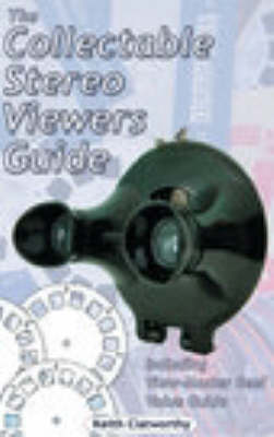 The Collectable Stereo Viewers Guide: Including View-master Reel Value Guide (Paperback)