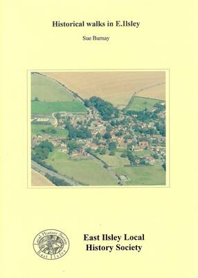 Historical Walks in East Ilsley (Paperback)
