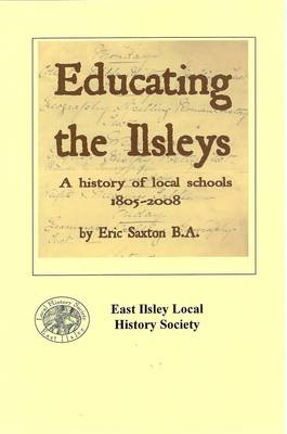 Educating the Ilsleys: A History of Local Schools 1805-2008 (Paperback)