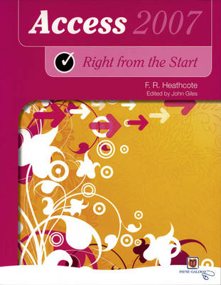 Right from the Start Access 2007 New Edition - Right from the Start guides (Paperback)