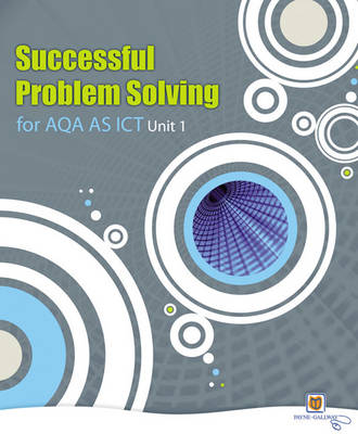 Successful Problem Solving for AQA AS Level ICT Unit 1 - GCE ICT (Paperback)