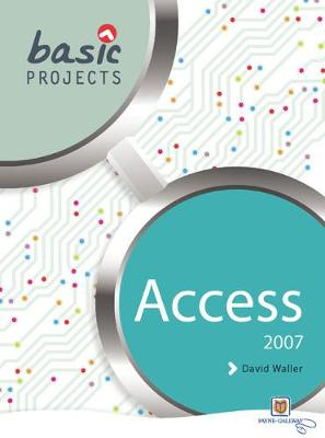 Basic Projects in Access 2007 - Basic Projects (Paperback)